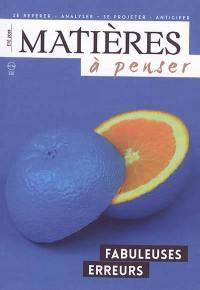 Matières à penser. n° 14, Fabuleuses erreurs