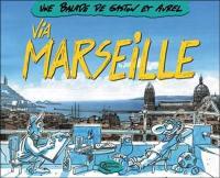 Une balade de Gaston et Aurel via Marseille