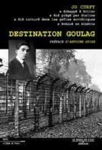 Destination Goulag. Suivi de Retour sur récit