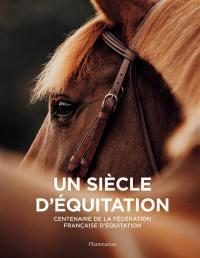Un siècle d'équitation en France