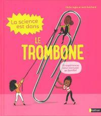La science est dans le trombone