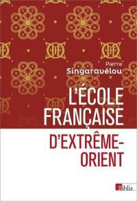 L'Ecole française d'Extrême-Orient (1898-1956)