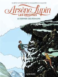 Arsène Lupin, les origines. Volume 2, Le dernier des Romains