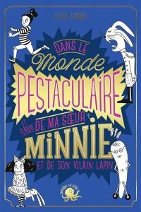 Dans le monde pestaculaire et terrib' de ma soeur Minnie et de son vilain lapin