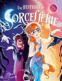 Une histoire de magie.... Volume 2, Une histoire de sorcellerie