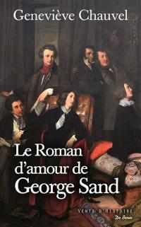 Le roman d'amour de George Sand : roman historique