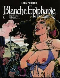 Blanche Epiphanie. Volume 3,