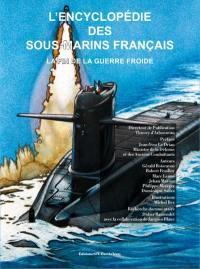 L'encyclopédie des sous-marins français. Volume 4, La fin de la guerre froide