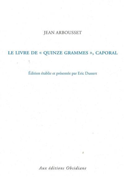 Le livre de Quinze grammes, caporal