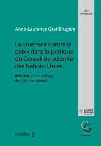 La menace contre la paix dans la pratique du Conseil de sécurité des Nations unies