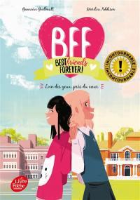 BFF best friends forever !. Volume 1, Loin des yeux, près du coeur