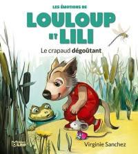 Les émotions de Louloup et Lili, Le crapaud dégoûtant