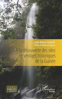 A la découverte des sites et vestiges historiques de la Guinée