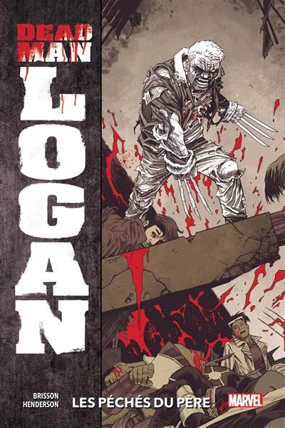 Dead man Logan. Volume 1, Les péchés du père
