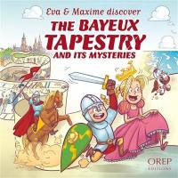 Eva & Maxim discover, The Bayeux tapestry and its mysteries