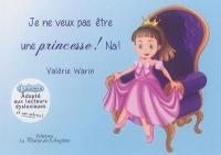 Je ne veux pas être une princesse ! Na !