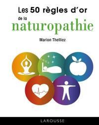 Les 50 règles d'or de la naturopathie