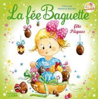 La fée Baguette. Volume 15, La fée Baguette fête Pâques