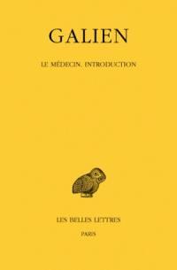 Galien. Volume 3, Le médecin