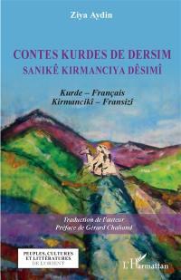 Contes kurdes de Dersim : kurde-français. Sanikê kirmanciya Dêsimî : kirmancikî-fransizî
