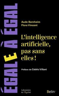 L'intelligence artificielle, pas sans elles !