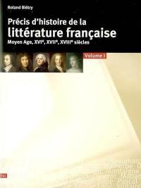 Précis d'histoire de la littérature française. Volume 1, Moyen Age, XVIe, XVIIe, XVIIIe siècles