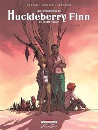 Les aventures de Huckleberry Finn : de Mark Twain. Vol. 1