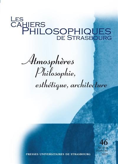 Cahiers philosophiques de Strasbourg (Les). n° 46, Atmosphères