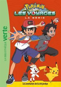 Pokémon. Volume 7, Les aventuriers de la cité perdue