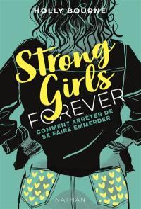 Strong girls forever. Volume 3, Comment arrêter de se faire emmerder