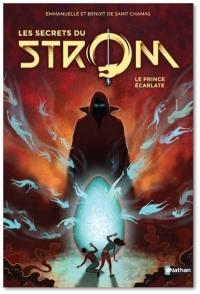 Les secrets du Strom. Volume 2, Le prince écarlate