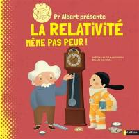 Pr Albert présente, La relativité