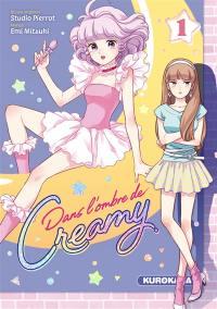 Dans l'ombre de Creamy. Volume 1,