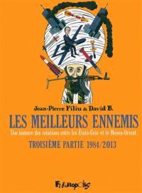 Les meilleurs ennemis. Volume 3, 1984-2013