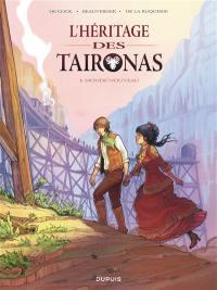 L'héritage des Taironas. Volume 1, Monde nouveau