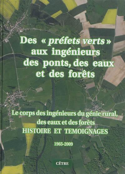 Des préfets verts aux ingénieurs des ponts, des eaux et des forêts