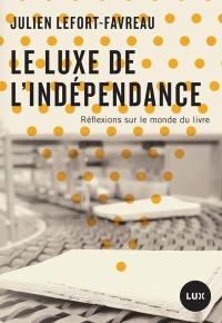 Le luxe de l'indépendance