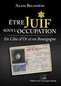 Etre Juif sous l'Occupation en Côte-d'Or et en Bourgogne