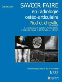Savoir faire en radiologie ostéo-articulaire. Volume 22, Pied et cheville