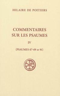 Commentaires sur les psaumes. Volume 4, Psaumes 67-69 et 91