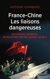 France-Chine, les liaisons dangereuses