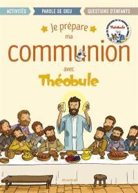 Je prépare ma communion avec Théobule, 7-12 ans