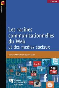 Les racines communicationnelles du Web et des médias sociaux