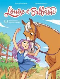 Louise et Ballerine. Volume 1, Rat des villes, rat des champs