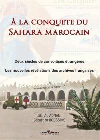 A la conquête du Sahara marocain