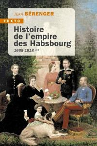Histoire de l'empire des Habsbourg. Volume 2, 1665-1918