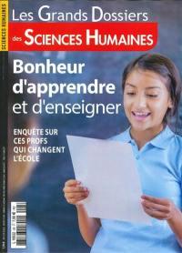 Grands dossiers des sciences humaines (Les). n° 58, Bonheur d'apprendre et d'enseigner