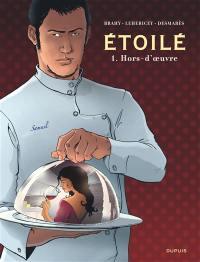 Etoilé. Volume 1, Hors-d'oeuvre