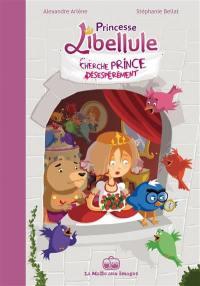 Princesse Libellule. Volume 1, Princesse Libellule cherche prince désespérément