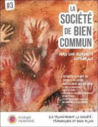 La société de bien commun. Volume 3, Ecologie humaine
